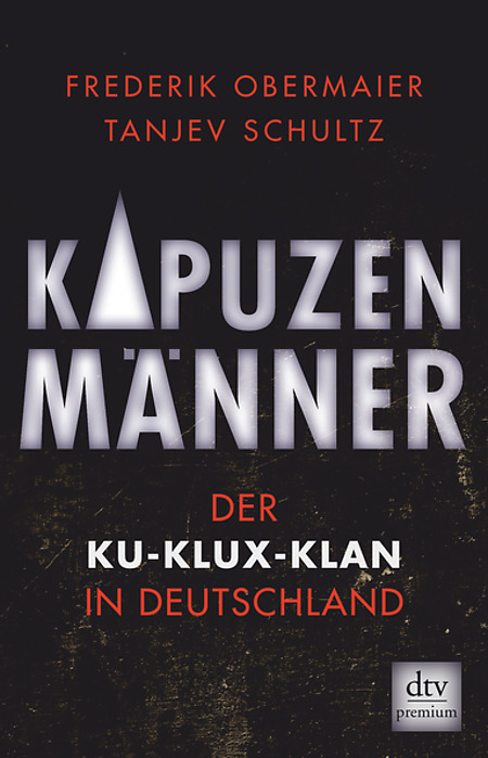 Frederik Obermaier Tanjev Schultz Kapuzenmänner Der Ku Klux Klan